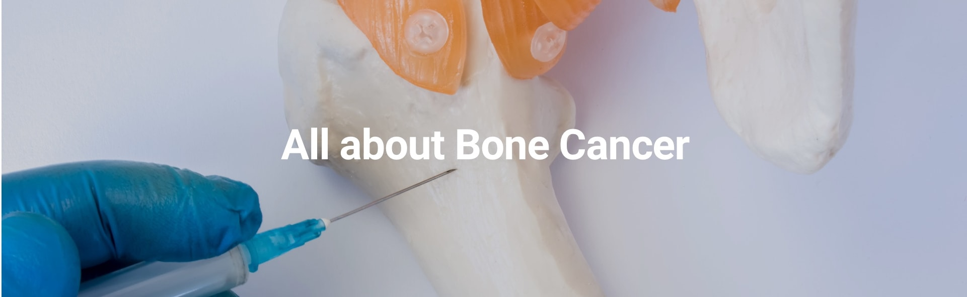 All About Bone Cancer