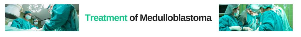 Treatment of Medulloblastoma