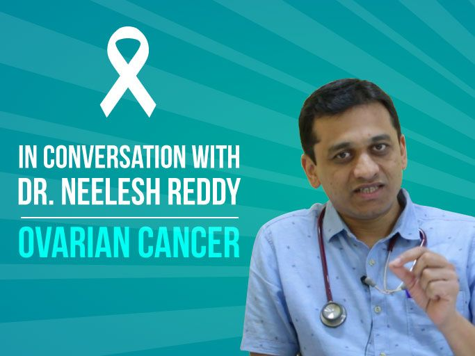 Dr Neelesh Talks About Ovarian Cancer In Detail Onco Com