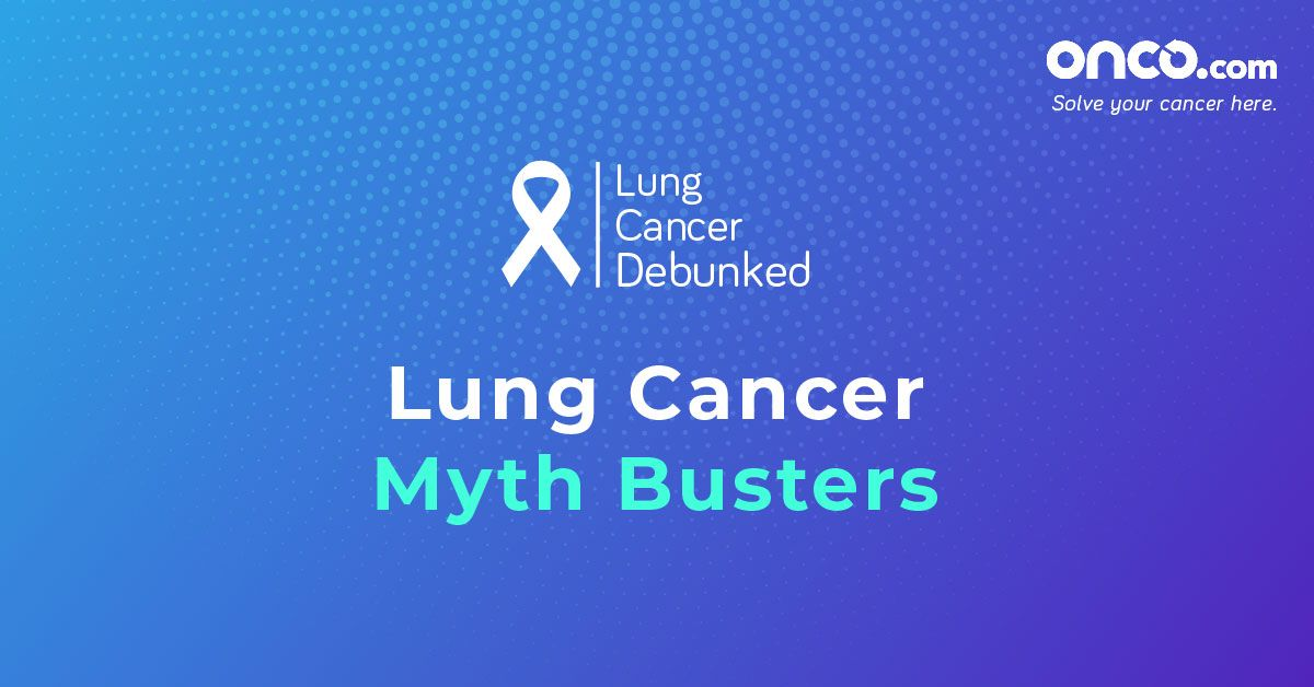 Bust Your Myths Around Lung Cancer