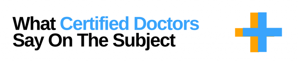 What Doctors Say On The Subject