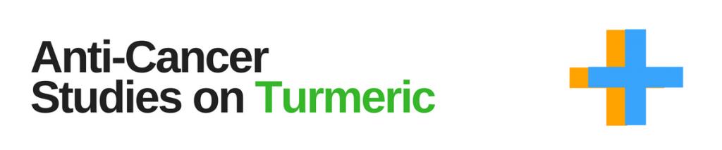Anti cancer studies on turmeric